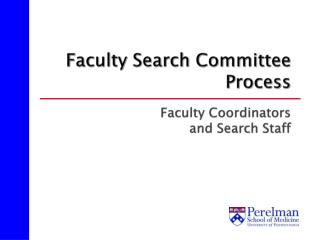 Faculty Search Committee Process Faculty Coordinators and Search Staff