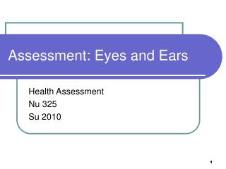 Assessment: Eyes and Ears