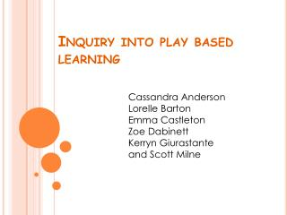 Inquiry into play based learning