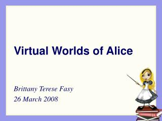 Virtual Worlds of Alice