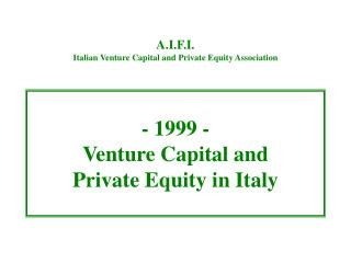 - 1999 - Venture Capital and  Private Equity in Italy