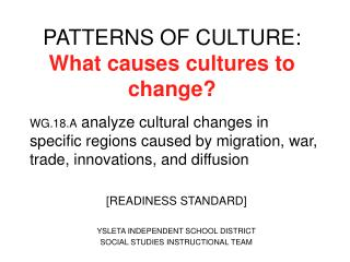PATTERNS OF CULTURE:  What causes cultures to change?
