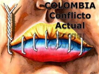 COLOMBIA Conflicto  Actual