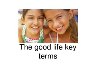 The good life key terms
