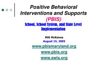Positive Behavioral Interventions and Supports  (PBIS) School, School System, and State Level Implementation