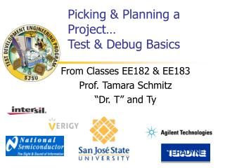 Picking & Planning a Project… Test & Debug  Basics
