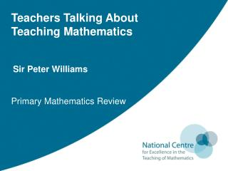 Teachers Talking About  Teaching Mathematics