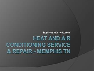 Heat and Air Conditioning Service & Repair - Memphis TN