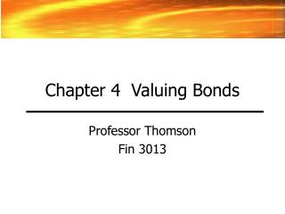 Chapter 4  Valuing Bonds