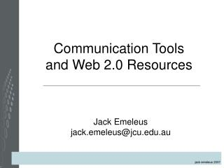 Communication Tools  and Web 2.0 Resources
