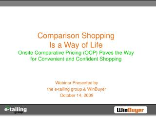 Webinar Presented by the e-tailing group & WinBuyer October 14, 2009