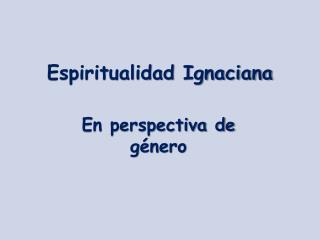 Espiritualidad Ignaciana