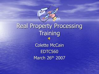 Real Property Processing Training