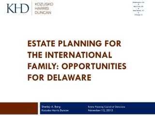 Estate Planning for  the  International Family:  Opportunities  for Delaware