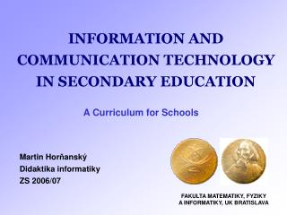 INFORMATION AND COMMUNICATION TECHNOLOGY IN SECONDARY EDUCATION