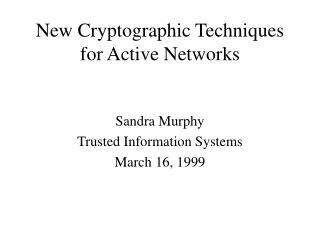 New Cryptographic Techniques for Active Networks
