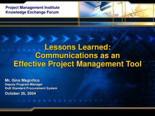Lessons Learned:  Communications as an  Effective Project Management Tool