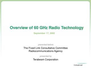 Overview of 60 GHz Radio Technology