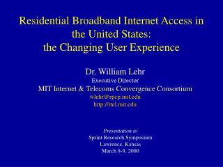 Residential Broadband Internet Access in the United States:  the Changing User Experience