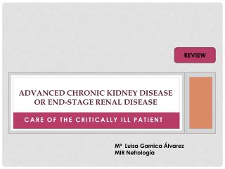 ADVANCED CHRONIC KIDNEY DISEASE  OR END-STAGE RENAL DISEASE