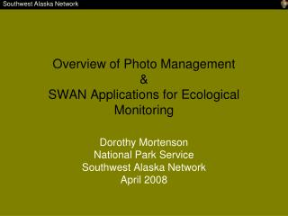 Overview of Photo Management  & SWAN Applications for Ecological Monitoring