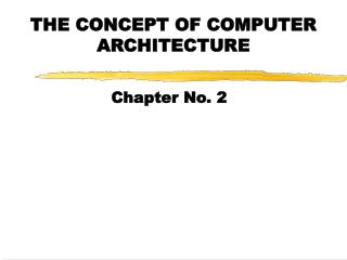 THE CONCEPT OF COMPUTER ARCHITECTURE