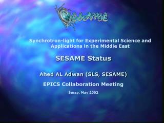 SESAME  Status Ahed AL Adwan (SLS, SESAME) EPICS Collaboration Meeting Bessy, May  2002