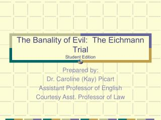 The Banality of Evil:  The Eichmann Trial Student Edition