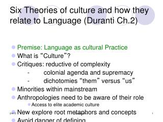 Six Theories of culture and how they relate to Language (Duranti Ch.2)