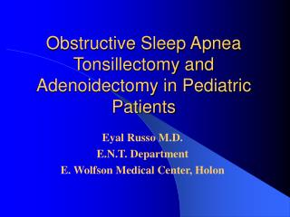Obstructive Sleep Apnea Tonsillectomy and Adenoidectomy in Pediatric Patients