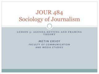 JOUR 484 Sociology of Journalism
