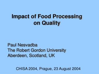 Impact of Food Processing on Quality