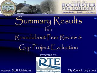 Summary Results for:  Roundabout Peer Review & Gap Project Evaluation