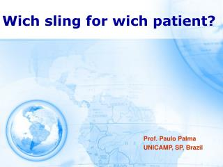 Wich sling for wich patient?