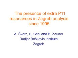 The presence of extra P11 resonances in Zagreb analysis since 1995