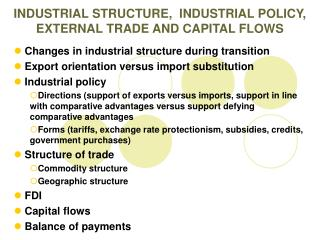 INDUSTRIAL STRUCTURE,  INDUSTRIAL POLICY, EXTERNAL TRADE AND CAPITAL FLOWS
