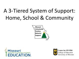 A 3-Tiered System of Support: Home, School & Community