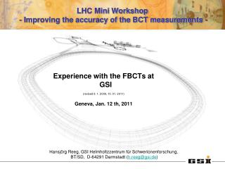 LHC Mini Workshop  - Improving the accuracy of the BCT measurements -