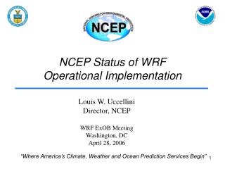 NCEP Status of WRF Operational Implementation