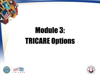 Module 3:  TRICARE Options