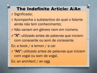 The  Indefinite Article : A/ An