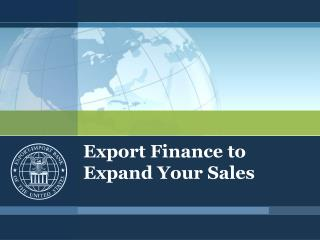 Export Finance to Expand Your Sales