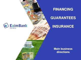 FINAN CING G UARANTEES INSURANCE Main business directions