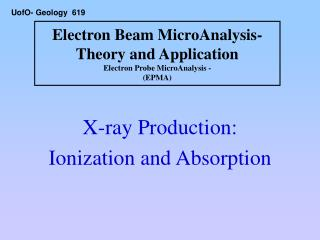 Electron Beam MicroAnalysis- Theory and Application Electron Probe MicroAnalysis - (EPMA)