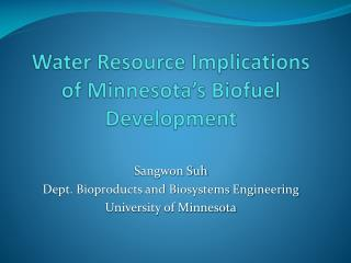 Water Resource Implications of Minnesota's  Biofuel  Development