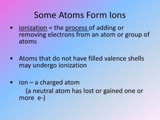 Some Atoms Form Ions