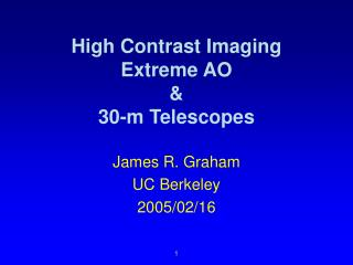 High Contrast Imaging Extreme AO & 30-m Telescopes