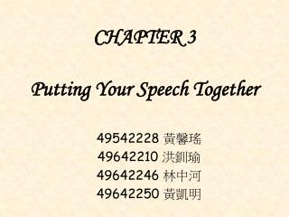 CHAPTER 3 Putting Your Speech Together
