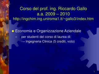 Corso del prof. ing. Riccardo Gallo a.a. 2009 – 2010 ingchimg.uniroma1.it/~gallo3/index.htm