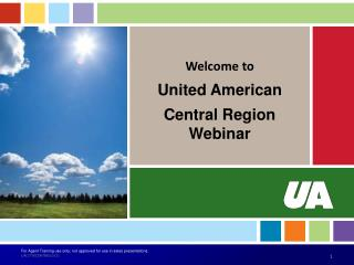 Welcome to United American Central Region Webinar
